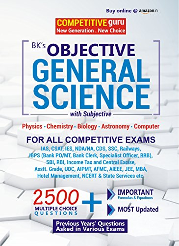 Objective General Science with Subjective (Useful for IAS, IES, NDA/NA, CDS, SSC, RAILWAY, IBPS, SBI, AIPMT, AIEEE, JEE, MBA, NCERT & State Service etc.) Image
