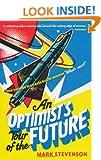 An Optimist's Tour of the Future