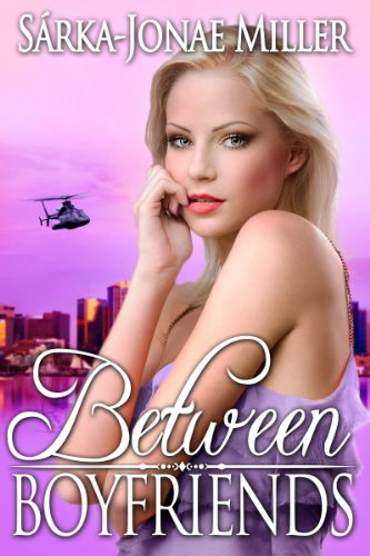 Between Boyfriends (The Between Boyfriends Series) by Sárka-Jonae Miller