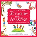Julie Andrews' Treasury for All Seasons: Poems and Songs to Celebrate the Year (       UNABRIDGED) by Julie Andrews, Emma Walton Hamilton, Walt Whitman, Jack Prelutsky, Langston Hughes, Cole Porter, Oscar Hammerstein Narrated by Julie Andrews, Emma Walton Hamilton