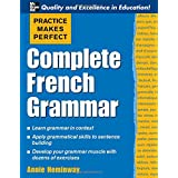Practice Makes Perfect: Complete French Grammar (Practice Makes Perfect Series)by Annie Heminway