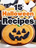 15 Halloween Recipes: Quick and Easy Halloween Treats (Simple and Easy Halloween Recipes Book 2)