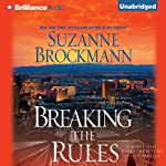 Breaking the Rules (       UNABRIDGED) by Suzanne Brockmann Narrated by Patrick Lawlor, Renee Raudman