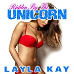 Ridden by the Unicorn | Layla Kay