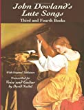 John Dowland's Lute Songs: Third and Fourth Books with Original Tablature (Dover Song Collections)