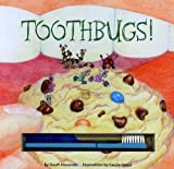 Toothbugs!