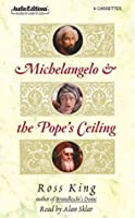 Michelangelo and the Pope's Ceiling