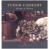 Tudor Cookery: Recipes and History (Cooking Through the Ages)by Peter Brears