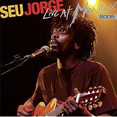 Seu Jorge – Live At Montreux 2005