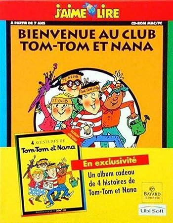 Bienvenue au club Tom Tom et Nana