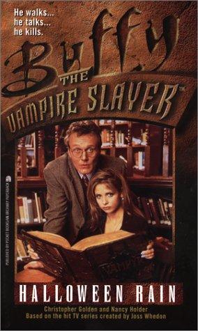Halloween Rain  (Buffy the Vampire Slayer), Christopher Golden, Nancy Holder, Joss Whedon
