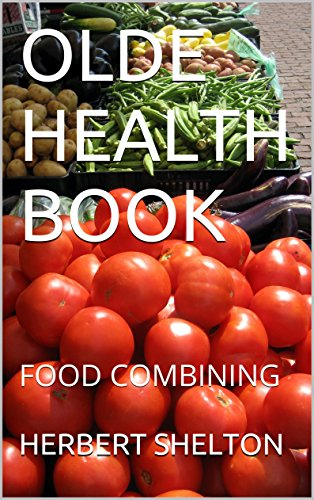 OLDE HEALTH BOOK: FOOD COMBINING (OLDE HEALTH BOOKS) by HERBERT SHELTON