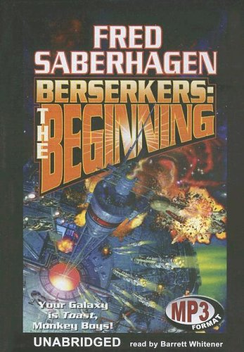 Berserkers: The Beginning: Library Edition