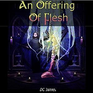 An Offering of Flesh | [D. C. James]