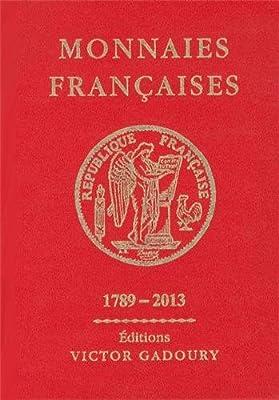 Monnaies françaises 1789-2013 de Francesco Pastrone