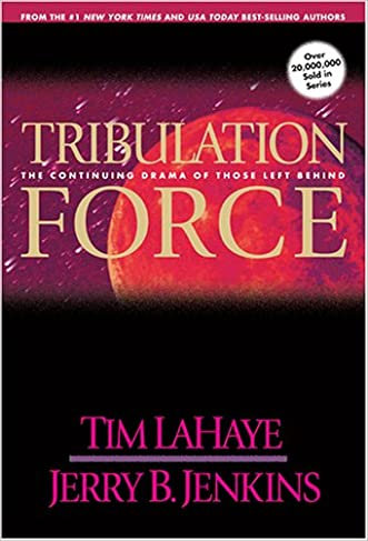 Tribulation Force: The Continuing Drama of Those Left Behind (Left Behind, Book 2) written by Tim LaHaye