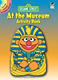 Sesame Street At the Museum Activity Book (Sesame Street Activity Books) (English and English Edition) (0486330907) by Sesame Street