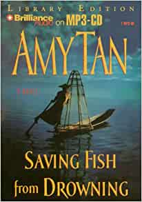 Saving fish from drowning amy tan 9781597377348 amazon for Saving fish from drowning