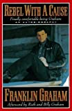 img - for Rebel With a Cause: An Autobiography by Graham, Franklin, Murphey, Cecil (1995) Hardcover book / textbook / text book