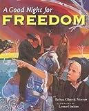 A Good Night for Freedom (0823417093) by Barbara Olenyik Morrow