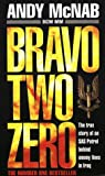Andy McNab Bravo Two Zero: The true story of an SAS Patrol behind enemy lines in Iraq