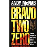 Bravo Two Zero: The true story of an SAS Patrol behind enemy lines in Iraqby Andy McNab