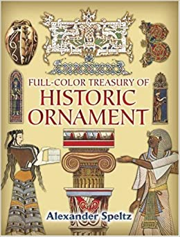 Full-Color Treasury of Historic Ornament, by Alexander Speltz