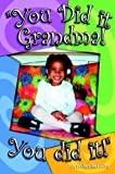img - for You Did It Grandma! You Did It! book / textbook / text book