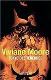 echange, troc Viviane Moore - Tokyo des ténèbres