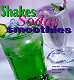 Shakes, Sodas & Smoothies (0762401966) by Gray, Deborah
