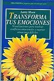 Transforma Tus Emociones (Vida Positiva)