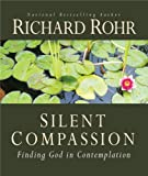 Silent Compassion: Finding God in Contemplation
