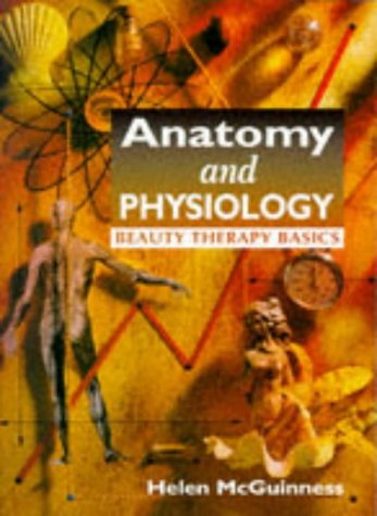 Anatomy and Physiology Beauty Therapy Basics