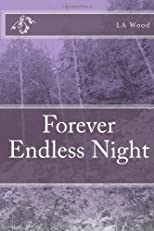 Forever Endless Night (Volume 1)