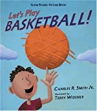 Lets Play Basketball!: Super Sturdy Picture Books