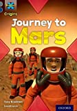 Tony Bradman Project X Origins: Grey Book Band, Oxford Level 14: Behind the Scenes: Journey to Mars