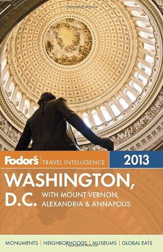 Fodor'S Washington, D.C. 2013: With Mount Vernon, Alexandria & Annapolis (Full-Color Travel Guide)