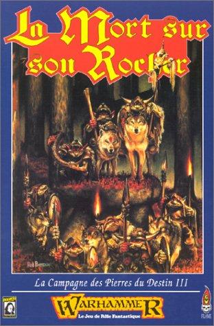 La mort sur son rocher : Campagne des Pierres du Destin (Warhammer)