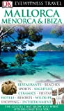 Mallorca, Menorca & Ibiza (Eyewitness Travel Guides)