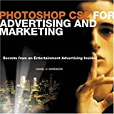 Photoshop CS2 for Advertising and Marketing: Secrets from an Entertainment Advertising Insider
