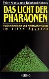img - for Das Licht der Pharaonen. Hochtechnologie und elektrischer Strom im alten  gypten. book / textbook / text book