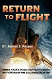 img - for Return to Flight: Inside NASA's Space Shuttle Missions in the Wake of the Columbia Disaster book / textbook / text book