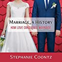 Marriage, a History: How Love Conquered Marriage Audiobook by Stephanie Coontz Narrated by Callie Beaulieu
