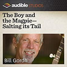 The Boy and the Magpie - Salting Its Tail: A Swedish Folktale  by Bill Gordh Narrated by Bill Gordh