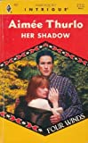 Her Shadow (Four Winds #3, Harlequin Intrigue #457) (0373224575) by Aimee Thurlo