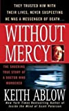 Without Mercy: The Shocking True Story of a Doctor Who Murdered (031295736X) by Ablow, Keith