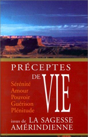 Préceptes de vie issus de la sagesse amérindienne