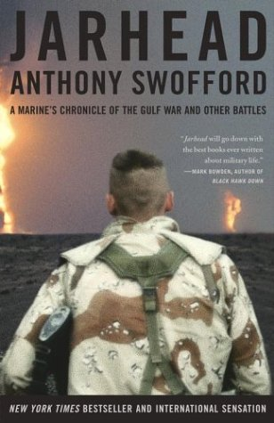 Jarhead: A Marine's Chronicle of the Gulf War and Other Battles, Anthony Swofford