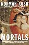 Mortals (0679737111) by Norman Rush