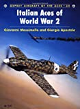 img - for Italian Aces of World War 2 (Osprey Aircraft of the Aces No 34) book / textbook / text book